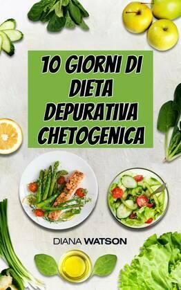 10 giorni di dieta depurativa chetogenica