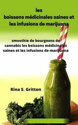 les boissons médicinales saines et les infusions de marijuana