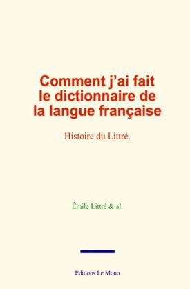 Comment j'ai fait le dictionnaire de la langue française
