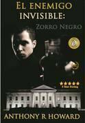 El Enemigo Invisible: Zorro Negro.