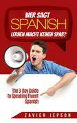 Wer sagt Spanisch lernen macht keinen Spaß?