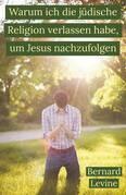 Warum ich die jüdische Religion verlassen habe, um Jesus nachzufolgen