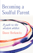 Becoming a Soulful Parent