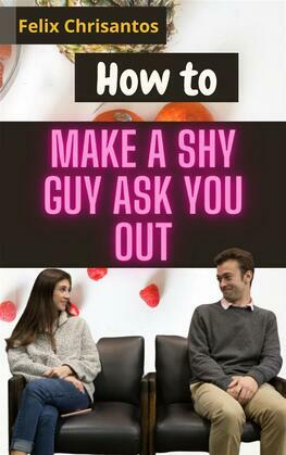 How to Make a Shy Guy Ask You Out