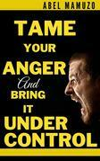 How to Tame That Beast of Anger in You