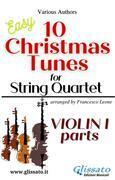 "Violin I part of ""10 Christmas Tunes"" for String Quartet"