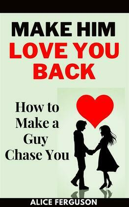 Make Him Love You Back