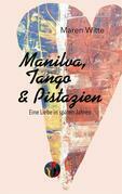 Manilva, Tango und Pistazien