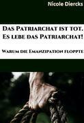 Das Patriarchat ist tot. Es lebe das Patriarchat.