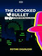 The Crooked Bullet
