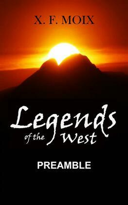 Legends Of The West. Preamble