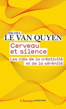 Cerveau et silence. Les clés de la créativité et de la sérénité