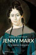 Jenny Marx. La tentation bourgeoise