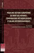 Pour une histoire européenne dudroit des affaires: comparaisons méthodologiques etbilans historiographiques
