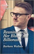 Reunited with Her Blue-Eyed Billionaire
