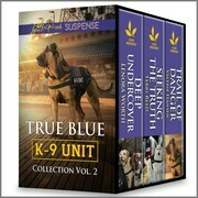 True Blue K-9 Unit Collection Vol 2