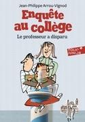 Enquête au collège (Tome 1) - Le Professeur a disparu