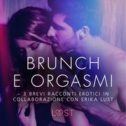 Brunch e orgasmi - 3 brevi racconti erotici in collaborazione con Erika Lust