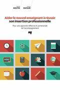 Aider le nouvel enseignant à réussir son insertion professionnelle