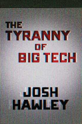 The Tyranny of Big Tech