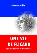 """Une vie de """"flicard"""" (ou """"les dessous de Marianne"""")"""