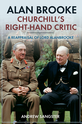 Alan Brooke - Churchill's Right-Hand Critic