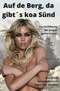 Auf de Berg do gibt´s koa Sünd - Erotikbuch im bayrischen Dialekt