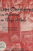 Les Corbières, le Minervois, en pays d'Aude