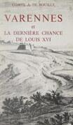 Varennes et la dernière chance de Louis XVI
