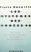 Les mystères des années 40