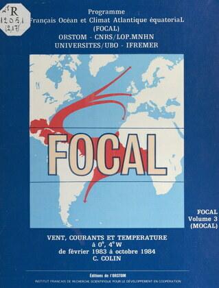 FOCAL (3). MOCAL, vents, courants et température à 0°, 4°W, de février 1983 à octobre 1984