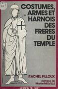 Costumes, armes et harnois des frères du Temple