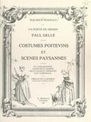 Un poète du dessin, Paul Gellé : costumes poitevins et scènes paysannes