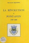 La Révolution à Pont-Aven, 1789-1800