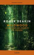 Wildwood. À travers les forêts du monde