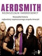 Aerosmith - Niezniszczalni hardrockowcy