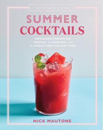 The Artisanal Kitchen: Summer Cocktails