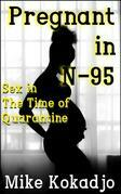 Pregnant In N-95: Sex In The Time Of Quarantine