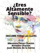 ¿Eres Altamente Sensible?: Descubre Todas Las Claves