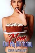 Mom For My Birthday