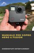 Manuale Per Gopro Hero & Fusion