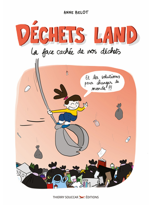Déchets land - La face cachée de nos déchets