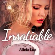Insatiable – Une nouvelle érotique