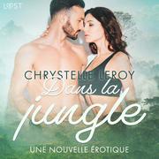 Dans la jungle – Une nouvelle érotique