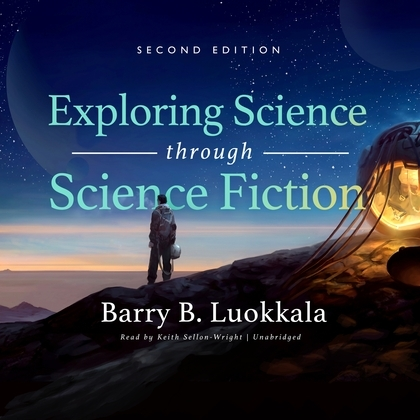 Exploring Science through Science Fiction, Second Edition