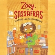 Zoey and Sassafras: Dragons and Marshmallows