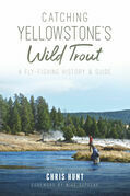 Catching Yellowstone's Wild Trout