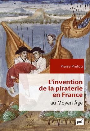 L'invention de la piraterie en France au Moyen Âge