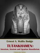 Tutankhamen: Amenism, Atenism and Egyptian Monotheism
