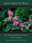 Sri Aurobindos Vision
